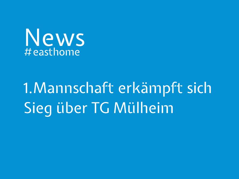 1.Mannschaft erkämpft sich Sieg über TG Mülheim